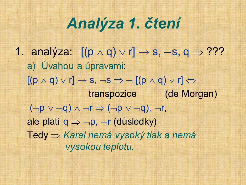 Analýza 1. čtení analýza: [(p  q)  r] → s, s, q 